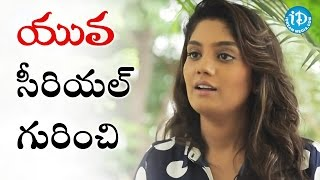 Karuna About Yuva Serial | Exclusive Interview | Talking Movies with iDream - IDREAMMOVIES