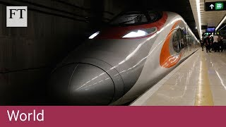 Hong Kong joins China's high-speed rail network - FINANCIALTIMESVIDEOS