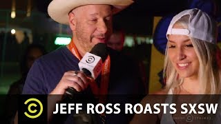 Jeff Ross Roasts SXSW - COMEDYCENTRAL