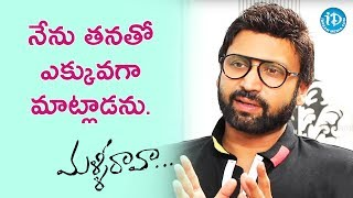 I Don't Talk To Her Much - Sumanth || #MalliRaava || Talking Movies With iDream - IDREAMMOVIES