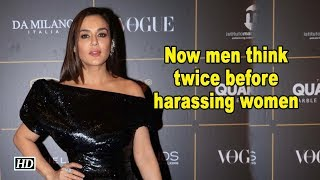 Now men think twice before harassing women:   Preity Zinta - IANSLIVE