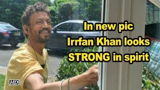 Irrfan Khan looks STRONG in spirit - IANSINDIA