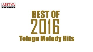 Best of 2016 Telugu Melody Hits Vol.2 Jukebox ♫ - ADITYAMUSIC