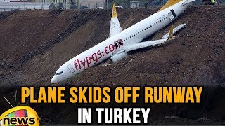 Plane Skids Off Runway During landing at Turkey Airport | Mango News - MANGONEWS