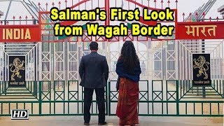 Salman shares BHARAT First Look from Wagah Border - BOLLYWOODCOUNTRY