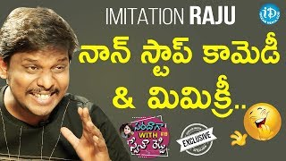 Imitation Raju (Mimicry Raju) Exclusive Interview || Saradaga With Swetha Reddy - IDREAMMOVIES