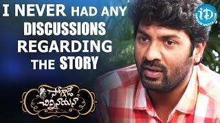 I Never Had Any Discussions Regarding The Story - Kalyan Krishna    Soggade Chinni Nayana Movie - IDREAMMOVIES