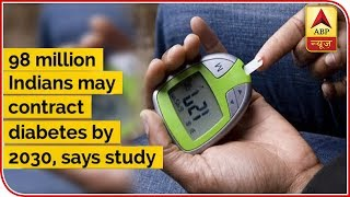 98 million Indians may contract diabetes by 2030, says a study - ABPNEWSTV