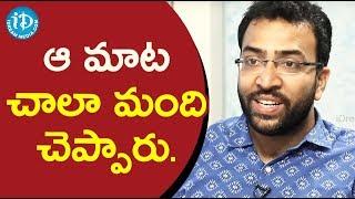 ఆ మాట చాలా మంది చెప్పారు. - Gowtham Bharadwaj || Talking Movies With iDream - IDREAMMOVIES