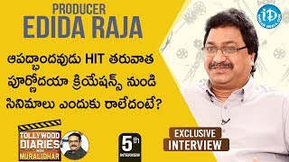 Producer Edida Raja Exclusive Interview || Tollywood Dairies With Muralidhar #5 - IDREAMMOVIES