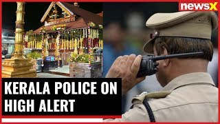 Sabarimala set to open doors for all women; Kerala police on high alert, says DGP - NEWSXLIVE