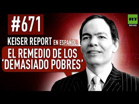 El remedio de los 'demasiado pobres' (E671) - Keiser Report en español