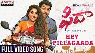 Hey Pillagaada Full Video Song || Fidaa Full Video Songs || Varun Tej, Sai Pallavi || Sekhar Kammula - ADITYAMUSIC
