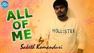 All Of Me Song || Saketh Komanduri || All Of Us For All Of Me - IDREAMMOVIES
