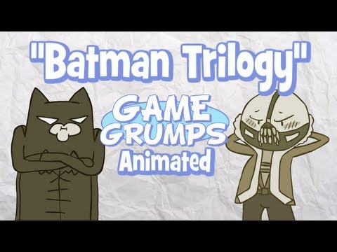 Game Grumps Animated - Batman Trilogy