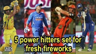 IPL 2019 : 5 power hitters set for fresh fireworks - IANSINDIA