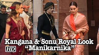 "Kangana & Sonu Royal Look from ""Manikarnika"" - IANSINDIA"