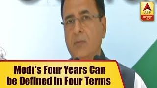 Modi's four years can be defined in four terms - treachery, trickery, revenge and lies: Congress - ABPNEWSTV
