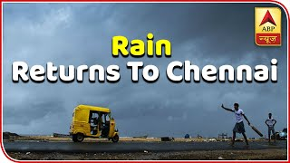 Skymet Weather Report: Chennai rains return, on and off showers to continue - ABPNEWSTV