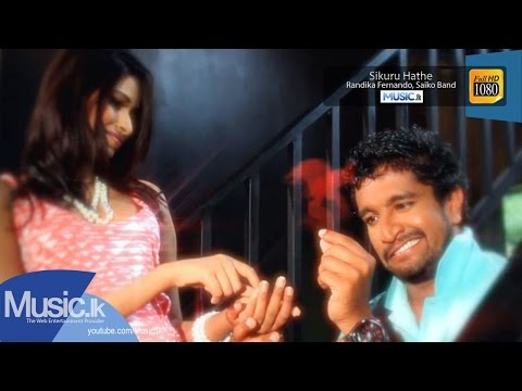 Sikuru Hathe - Randika Fernando, Saiko Band - Full HD