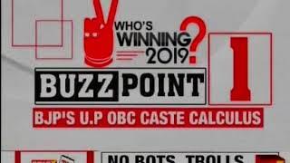 BJP U.P OBC Caste Calculus, Rahul Maya Story , Soft Hinduvta Blueprint—Who's winning 2019 elections? - NEWSXLIVE