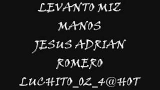Levanto mis manos  by Jess Adrin Romero