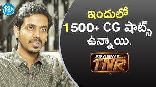ఇందులో 1500+ CG షాట్స్ ఉన్నాయి. - Director Sankalp Reddy || Frankly With TNR #141 - IDREAMMOVIES