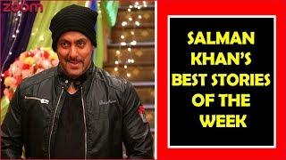 Salman Khan's Best Stories Of The Week - Exclusive