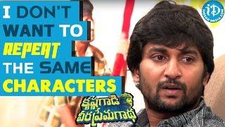 I Don't Want To Repeat The Same Characters - Nani || Krishna Gaadi Veera Prema Gaadha Movie - IDREAMMOVIES