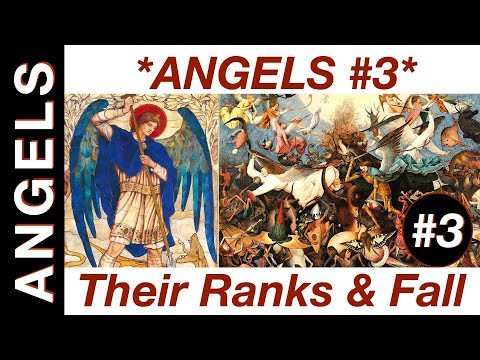 *Angels* pt.  3: Their Ranks and The Fall