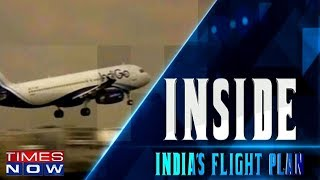 India's Flight Plan | Inside - TIMESNOWONLINE