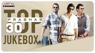 Rebel Star Prabhas Top 30 Hit Songs Jukebox    Prabhas All Time Hits - ADITYAMUSIC