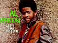 Al Green Have You Been Making Out Ok
