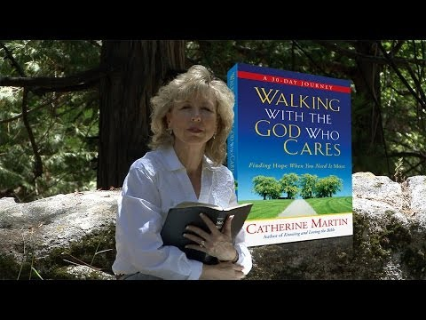 Walking With The God Who Cares — Introduction Week — Becoming A Hero Of Hope — Catherine Martin