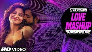Love Mashup   Top Romantic Hindi Songs   DJ Shilpi Sharma   T-Series - TSERIES