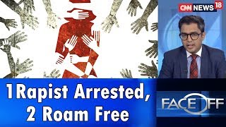 1Rapist Arrested, 2 Roam Free | Face Off | CNN News18 - IBNLIVE