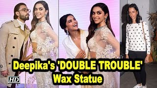 Deepika's wax statue 'DOUBLE TROUBLE' for sister Anisha - IANSINDIA