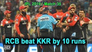 IPL 2019 | Match 35 | Royal Challengers Bangalore beat KKR by 10 runs - IANSINDIA