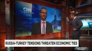 Russia-Turkey tensions threaten economic ties - CNN