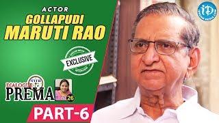 Gollapudi Maruti Rao Exclusive Interview Part #6 || Dialogue With Prema || Celebration Of Life - IDREAMMOVIES