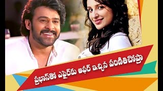 Parineeti Chopra offers 'Baahubali' Prabhas for affair | Tollywood-V6 News
