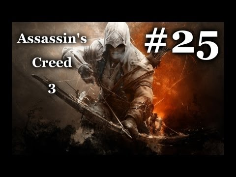 Let's Play: Assassin's Creed 3: Part 25: Action is Louder then Words