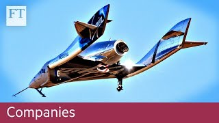 Virgin Galactic reaches for the sky - FINANCIALTIMESVIDEOS