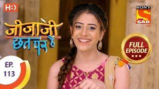 Jijaji Chhat Per Hai - Ep 113 - Full Episode - 14th June, 2018 - SABTV