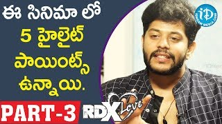 Actor Tejus Kancherla || RDX Love Movie Part # 3 || Talking Movies With iDream - IDREAMMOVIES