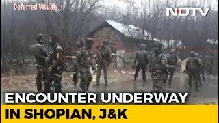 Encounter Underway In Shopian, Gun Battle Between Forces And Terrorists - NDTV