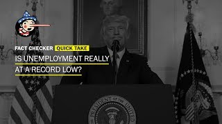 Fact Check: Is unemployment at a 'record low?' - WASHINGTONPOST