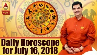 Daily Horoscope with Pawan Sinha: Prediction for July 16, 2018 - ABPNEWSTV