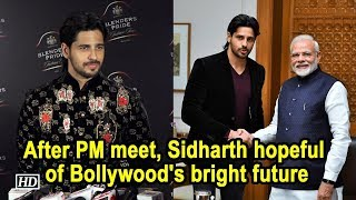 After PM meet, Sidharth hopeful of Bollywood's bright future - BOLLYWOODCOUNTRY