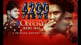 ROBBERY Telugu Short Film 2019 |  Praveen meduri || Sai mahesh || Rambabu - YOUTUBE